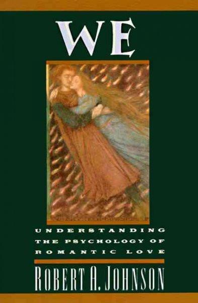 We : Understanding the Psychology of Romantic Love