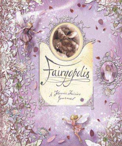 Fairyopolis : A Flower Fairies Journal