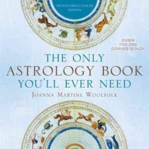 Only Astrology Book You'll Ever Need : Twenty-First-Century Edition