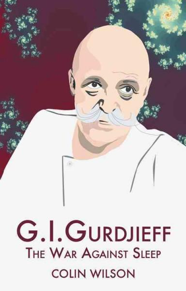 G.i.gurdjieff : The War Against Sleep