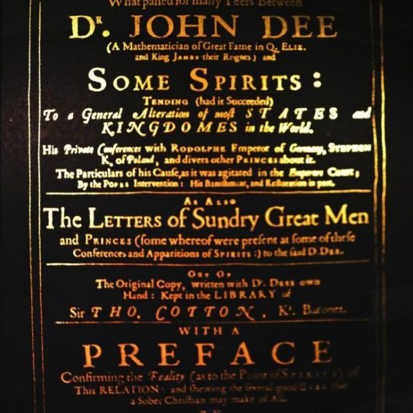 True & Faithful Relation of What Passed for Many Years Between Dr. John Dee & Some Spirits (1659)
