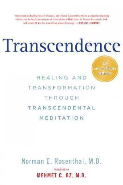 Transcendence : Healing and Transformation Through Transcendental Meditation