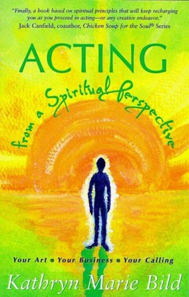 Acting from a Spiritual Perspective