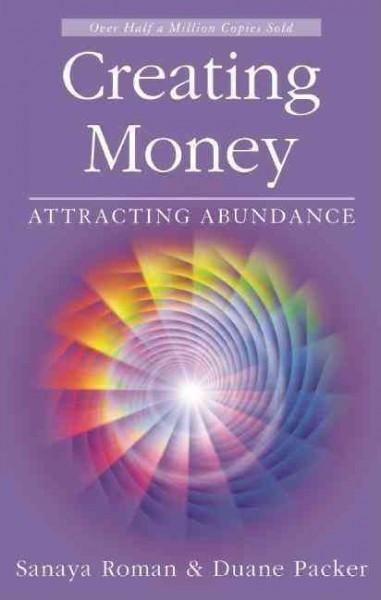 Creating Money : Attracting Abundance
