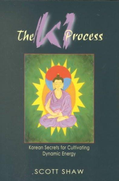 Ki Process : Korean Secrets for Cultivating Dynamic Energy