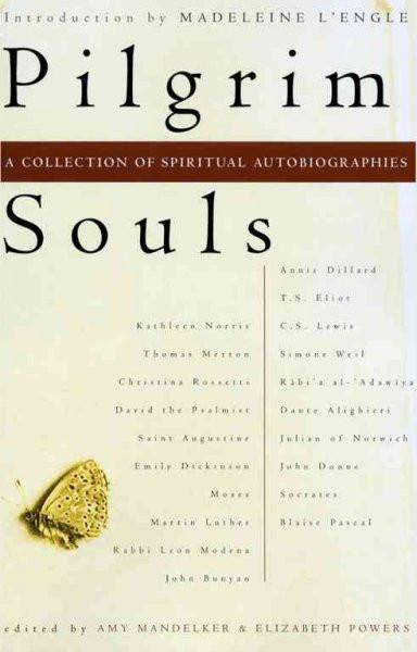 Pilgrim Souls : An Anthology of Spiritual Autobiographies