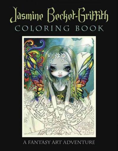 Jasmine Becket-Griffith : A Fantasy Art Adventure