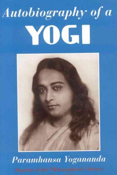 Autobiography of a Yogi : The Original 1946 Edition Plus Bonus Material