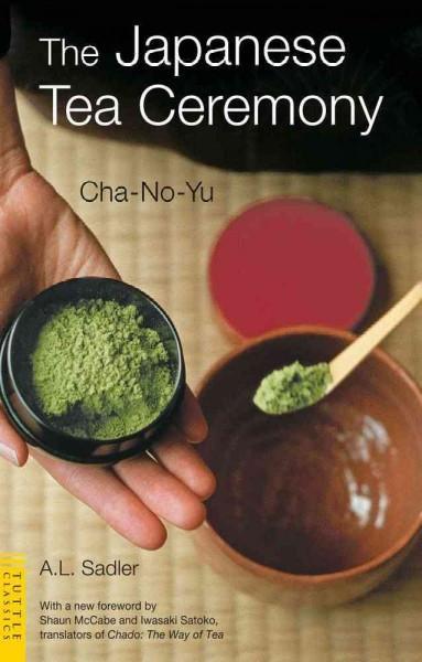 Japanese Tea Ceremony : Cha-No-Yu