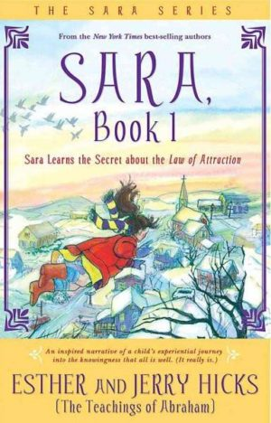 Sara : Book 1 : Sara Learns the Secret About the Law of Attraction