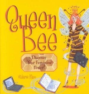Queen Bee : Discover Your Feminine Power!