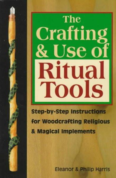 Crafting & Use of Ritual Tools
