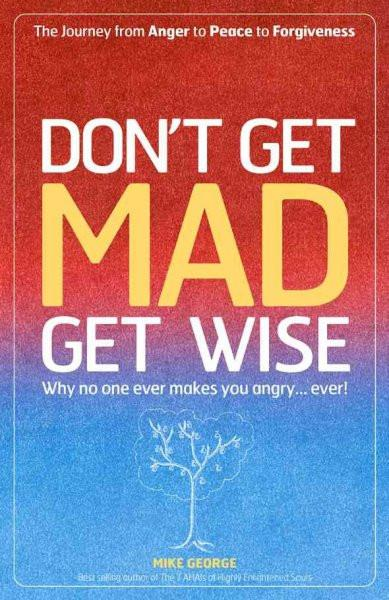 Don't Get Mad Get Wise
