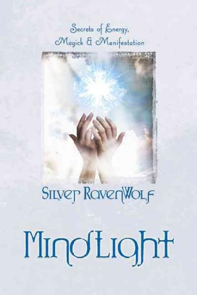 Mindlight : Secrets of Energy, Magick & Manifestation