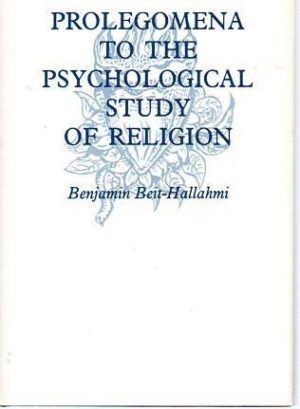 Prolegomena to the Psychological Study of Religion