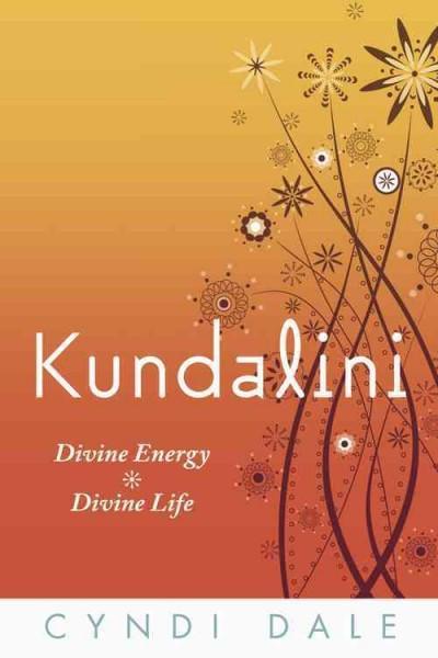 Kundalini : Divine Energy, Divine Life