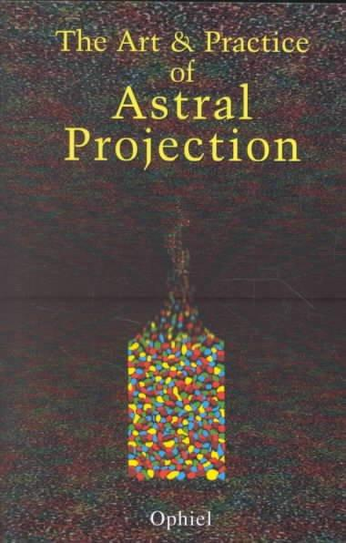 Art and Practice of Astral Projection