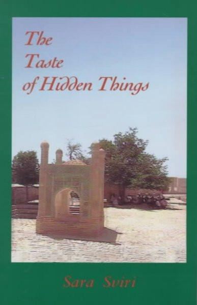 Taste of Hidden Things : Images of the Sufi Path