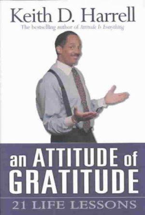 Attitude of Gratitude : 21 Life Lessons