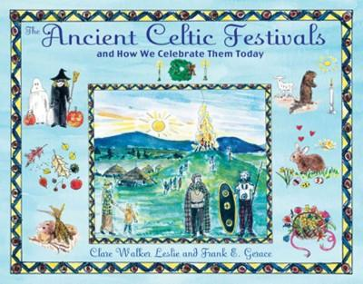 Ancient Celtic Festivals : And How We Celebrate Them Today