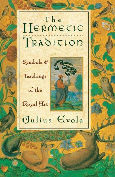 Hermetic Tradition : Symbols and Teachings of the Royal Art