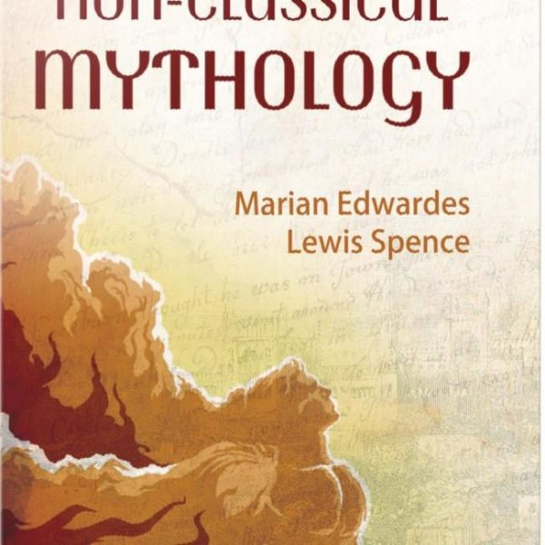 Dictionary of Non Classical Mythology