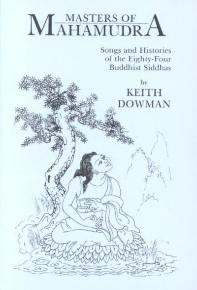Masters of Mahamudra : Songs and Histories of the Eighty-Four Buddhist Siddhas