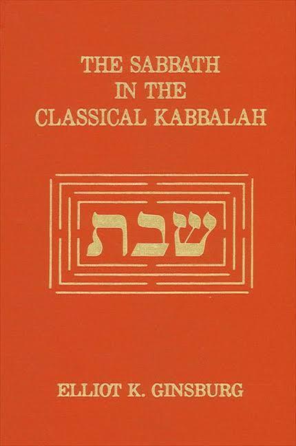 Sabbath in the Classical Kabbalah