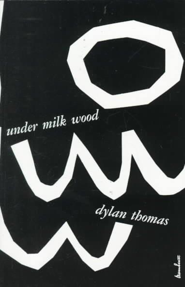 Under Milk Wood, a Play for Voices