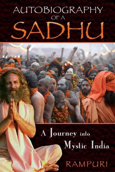 Autobiography of a Sadhu : A Journey into Mystic India