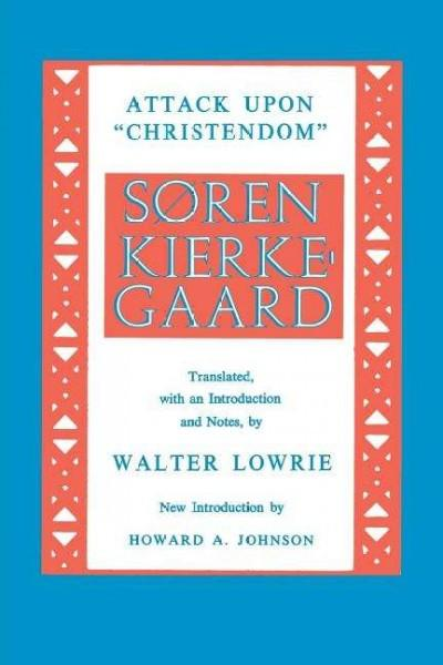 "Kierkegaard's Attack upon ""Christendom,"" 1854-1855."