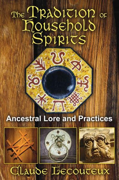 Tradition of Household Spirits : Ancestral Lore and Practices