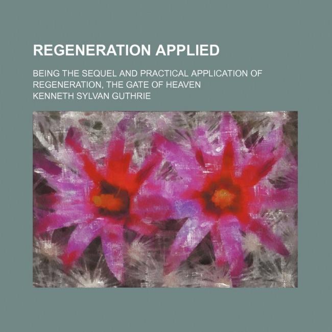Regeneration Applied
