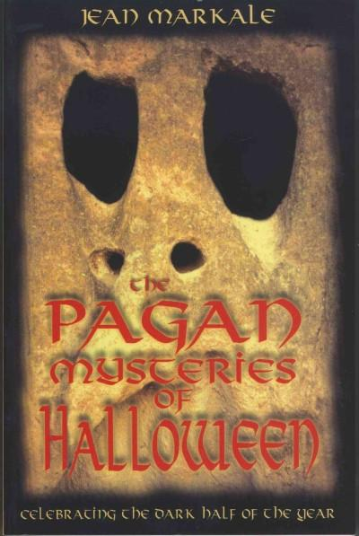 Pagan Mysteries of Halloween : Celebrating the Dark Half of the Year