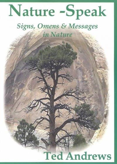 Nature-Speak : Signs, Omens and Messages in Nature