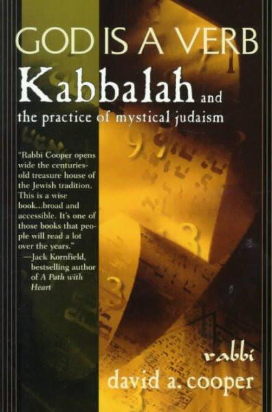 God Is a Verb : Kabbalah and the Practice of Mystical Judaism