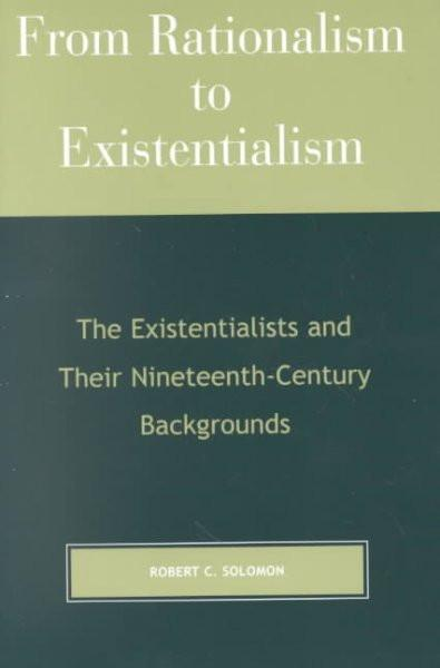 From Rationalism to Existentialism