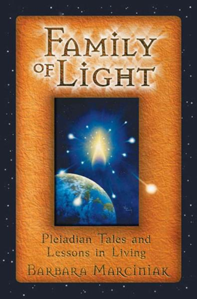 Family of Light : Pleiadian Tales and Lessons in Living