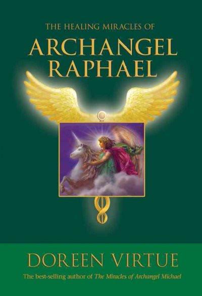 Healing Miracles of Archangel Raphael