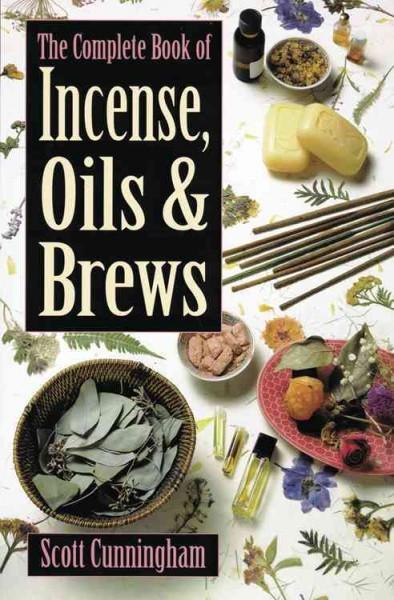 Complete Book of Incense, Oils & Brews