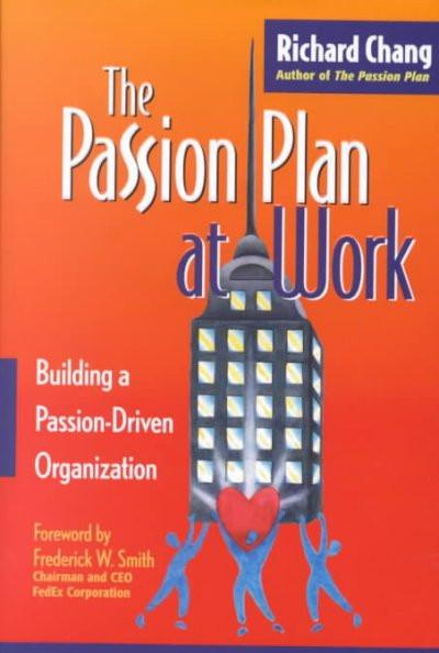 Passion Plan at Work : Building a Passion-Driven Organization