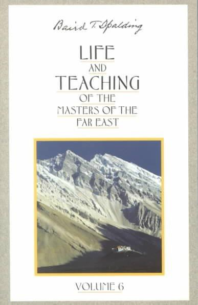 Life and Teaching : Of the Masters of the Far East