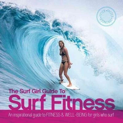 Surf Girl Guide to Surf Fitness