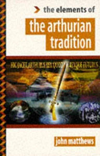 Elements of the Arthurian Tradition