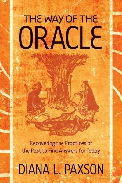 Way of the Oracle : Recovering the Practices of the Past to Find Answers for Today