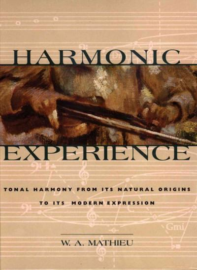 Harmonic Experience : Tonal Harmony from Its Natural Origins to Its Modern Expression