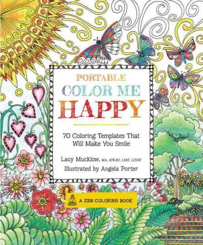 Portable Color Me Happy Adult Coloring Book : 70 Coloring Templates That Will Make You Smile