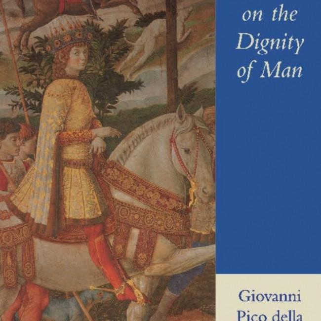 Pico Della Mirandola on the Dignity of Man