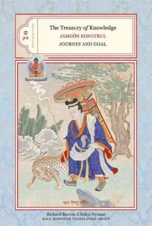 Treasury of Knowledge : Books Nine and Ten: Journey and Goal: An Analysis of the Spiritual Paths and Levels to Be Traversed and the Consummate Fruition State