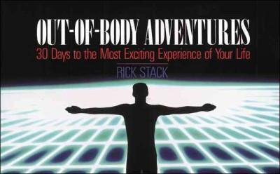Out of Body Adventures : 30 Days to the Most Exciting Experience of Your Life